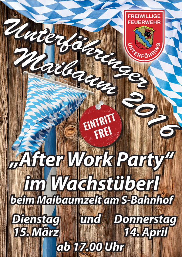 Plakat Maibaum After Work Party am 15. März und 14. April 2016